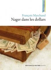 Nager-dans-les-dollars-de-Francois-Marchand-Le-Rocher.jpg